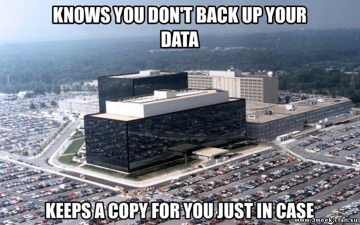 Чёрный юмор. АНБ в курсе, что вы ленитесь делать бэкапы. Хранит копию ваших данных на всякий случай